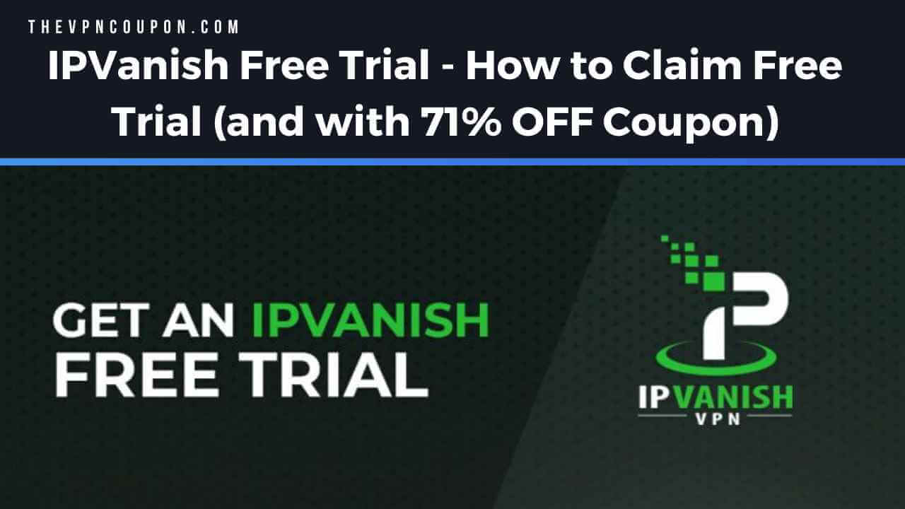 ipvanish free trial, ipvanish free trial coupon, free ipvanish trial