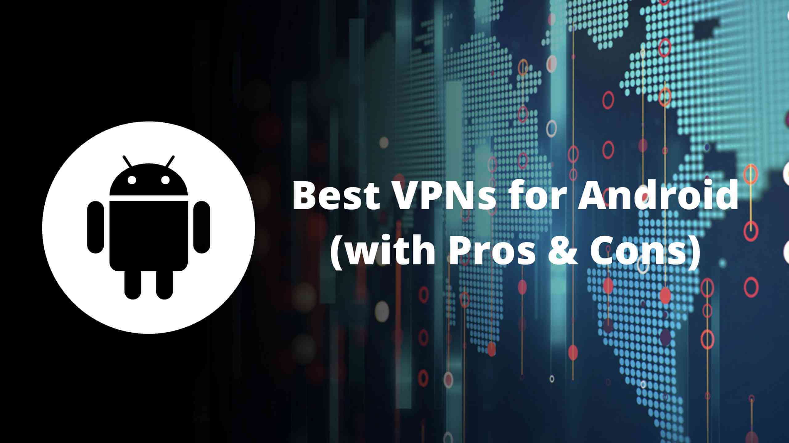 best android vpn, vpn for android, best android vpn review