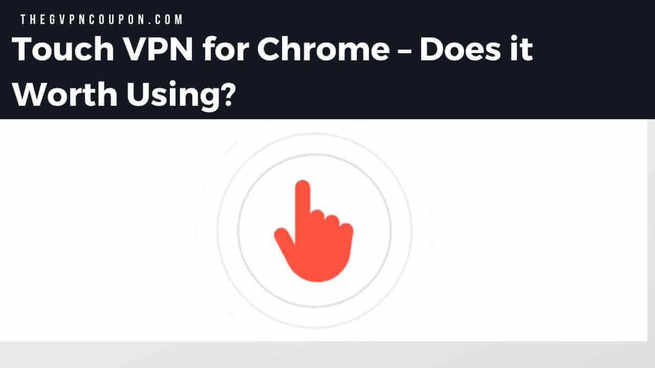 TouchVPN for Chrome, touchvpn, vpn touch,