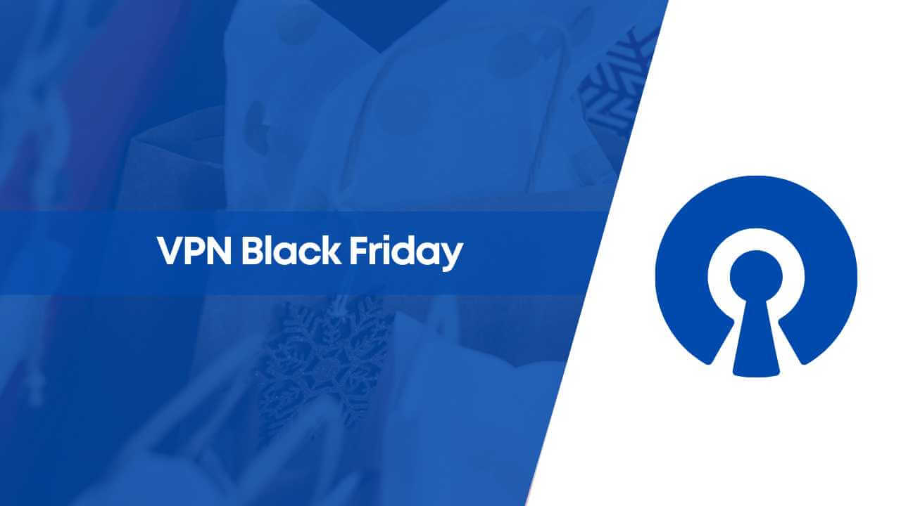 Vpn Black Friday 2020 Best Black Friday Vpn Deals Discount