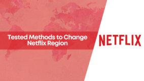 change netflix region, changing netflix region, expressvpn for netflix, how to access netflix libraries, how to change netflix region, using vpn with netflix