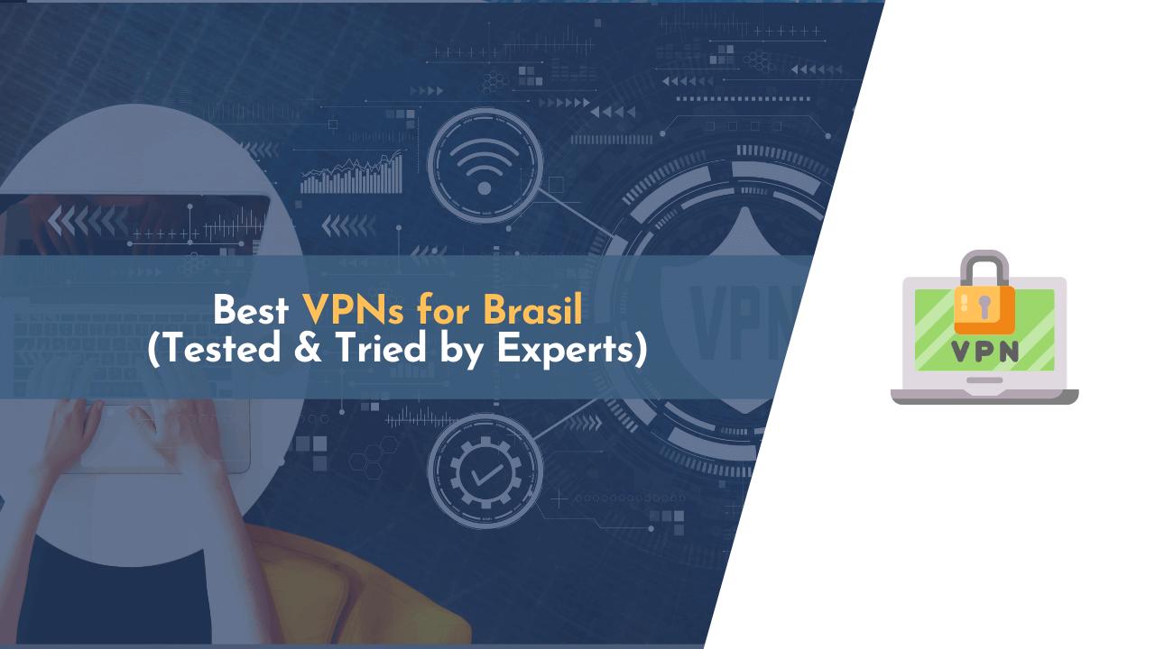 best vpn, best vpn for brasil, best vpns for brasil, brasil best vpn, brasil vpn
