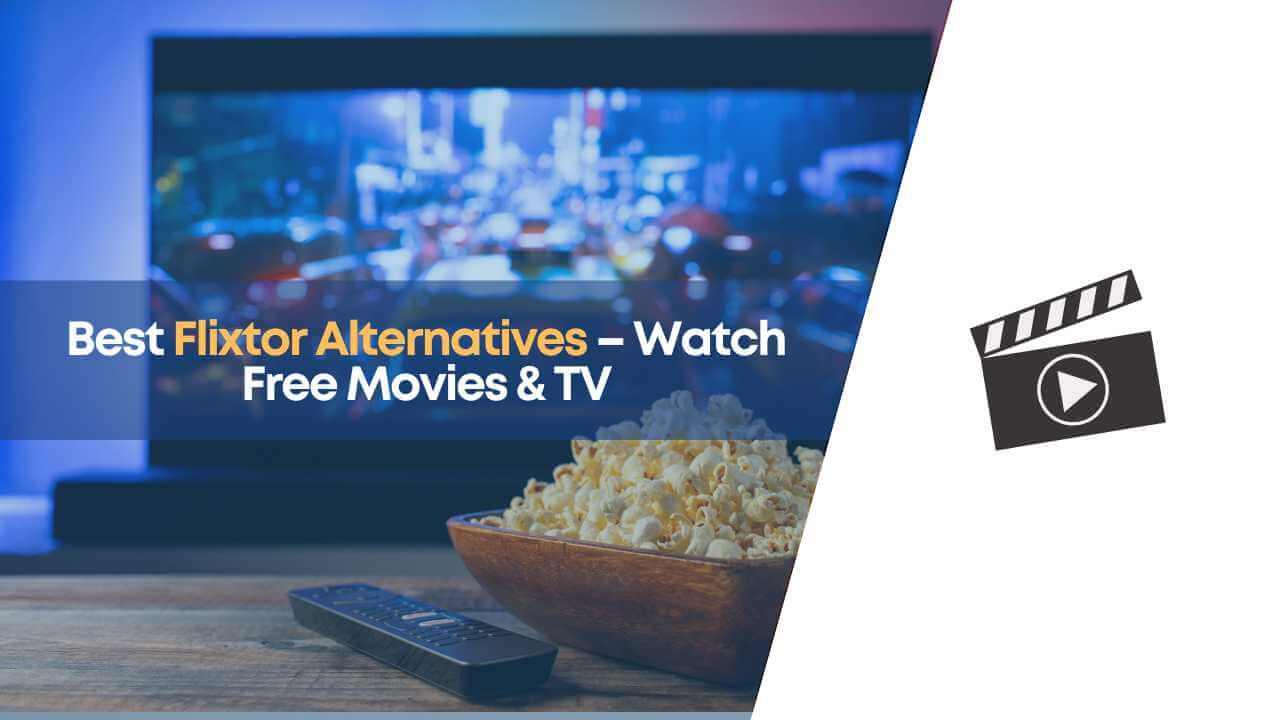 best flixtor alternatives, best flixtor similar, flixtor, flixtor alternatives, flixtor similar sites