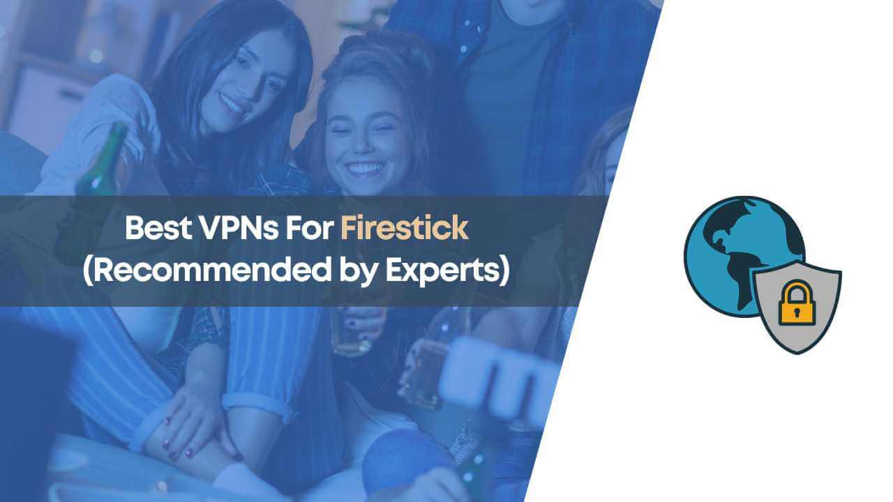 best vpn for fire tv stick, best vpn for firestick, fire tv stick, firestick vpn