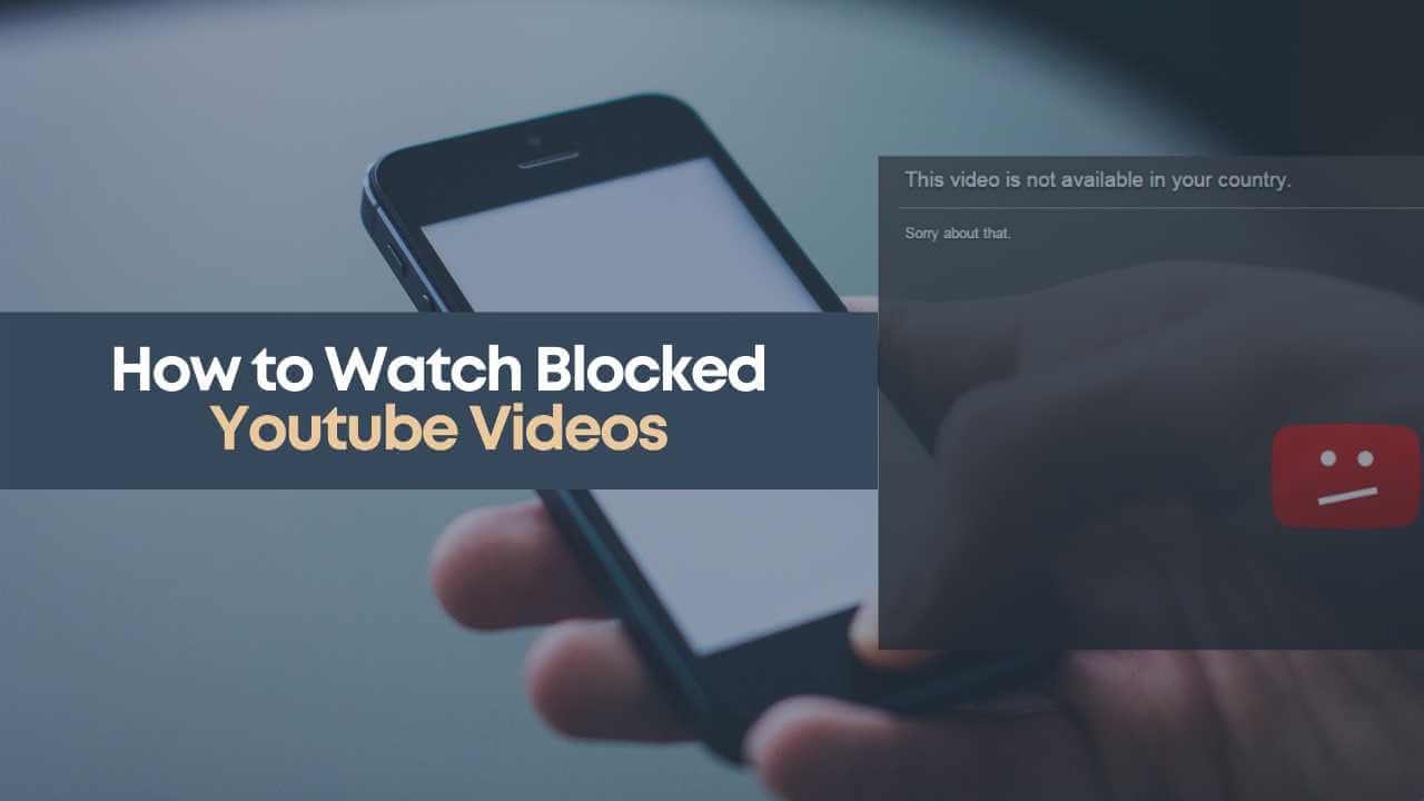 blocked youtube video, how to watch blocked video, how to watch youtube video, watch youtube blocked video in your country, watch youtube video in your country, youtube video